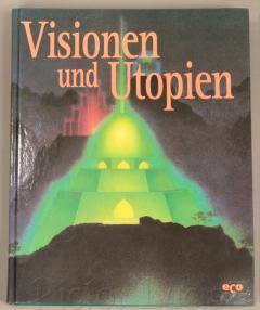 Visionen und Utopien